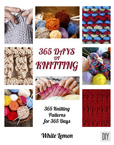 365 Days of Knitting : 365 Knitting Patterns for 365 Days ()