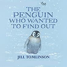 The Penguin Who Wanted to Find Out Audiobook by Jill Tomlinson Narrated by Maureen Lipman