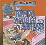 How Ramps, Wedges, and Screws Work, Jim Mezzanotte, 0836873491