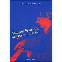 Samson François, Histoires de. Mille Vies : 1924-1970