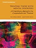img - for Treating Those with Mental Disorders: A Strength-Based, Comprehensive Approach to Case Conceptualization and Treatment with Enhanced Pearson eText -- ... Card Package (Merrill Counseling (Hardcover)) book / textbook / text book