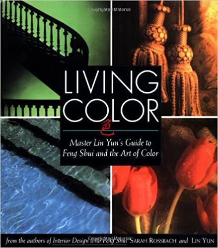 Living Color: Master Lin Yuns Guide to Feng Shui and the Art of ...