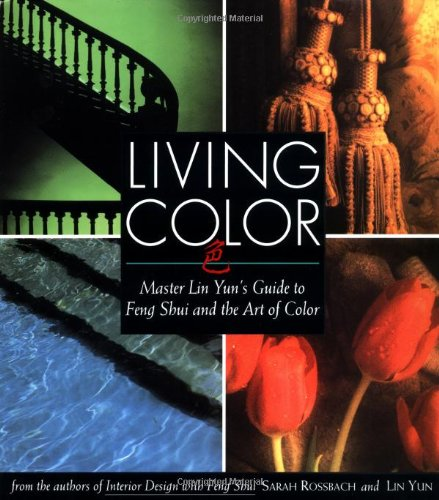 Living Color: Master Lin Yuns Guide to Feng Shui and the Art of Color (Best Feng Shui Colors)