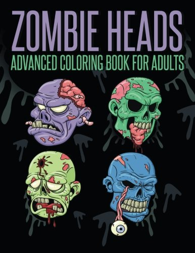 Zombie Heads - Advanced Coloring Book for Adults