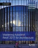 Mastering Autodesk Revit 2017 for Architecture by Marcus Kim (2016-06-20)