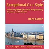 Exceptional C++ Style: 40 New Engineering Puzzles, Programming Problems, and Solutions (C++ In-Depth Series)
