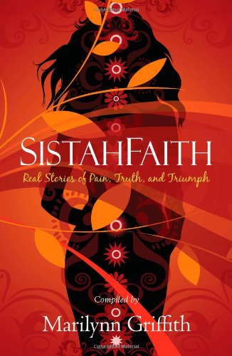 SistahFaith: Real Stories of Pain, Truth, and Triumph PDF