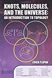 img - for Knots, Molecules, and the Universe: An Introduction to Topology book / textbook / text book