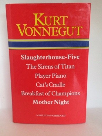 Slaughterhouse-Five / The Sirens of Titan / Player Piano / Cat's Cradle / Breakfast of Champions / Mother Night
