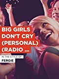Big Girls Don t Cry (Personal) (Radio Version)