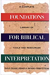 Foundations for Biblical Interpretation: A Complete Library of Tools and Resources Paperback