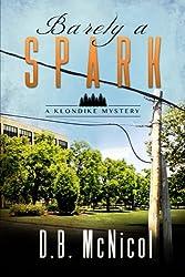 Barely a Spark: A Klondike Mystery