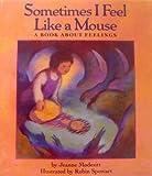 Sometimes I Feel Like a Mouse, Jeanne Modesitt, 0590448358
