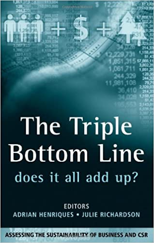 Book The Triple Bottom Line: Does It All Add Up: Does It All Add Up? - Assessing the Sustainability of Business and CSR