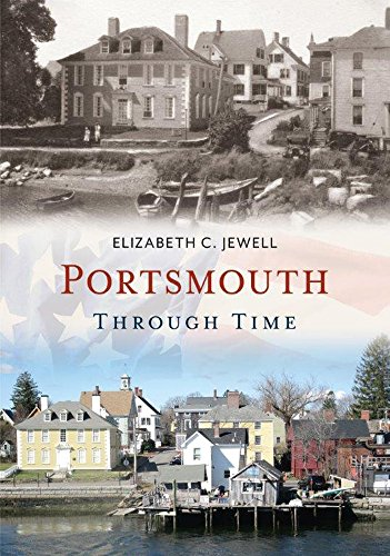 Portsmouth Through Time (America Through - Rockingham Ma
