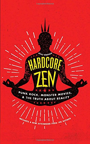 Pdf Biographies Hardcore Zen: Punk Rock, Monster Movies and the Truth About Reality