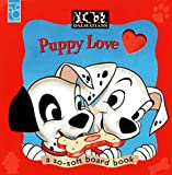 Puppy Love: A So-Soft Board Book (101 Dalmatians)