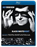 : Roy Orbison: Black & White Night [Blu-ray]