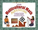 Around-the-Globe Math Adventures: Amazing Activities to Explore Math's Multicultural Roots (Williamson Multicultural Kids Can! Book)