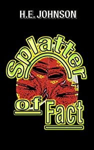 Splatter of Fact