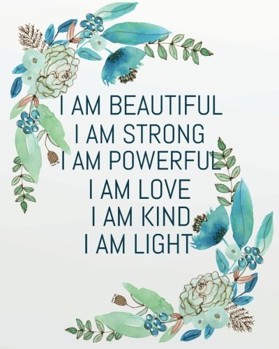 Pdf Money I am beautiful I am strong I am powerful I am love I am   kind I am light: Positive Self-Affirmations notebook Journal 8 x 10 inches (Positive Self ... Books Notebook Journal Series) (Volume 4)