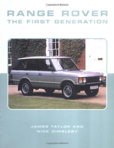 Range Rover: The First Generation (Crowood AutoClassic) by Taylor, James, Dimbleby, Nick (2002) Paperback pdf
