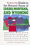 The Sierra Club Guide to the Natural Areas of Idaho, Montana and Wyoming, John Perry and Jane G. Perry, 0871567814