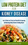 Low Protein Diet For Kidney Disease:...
