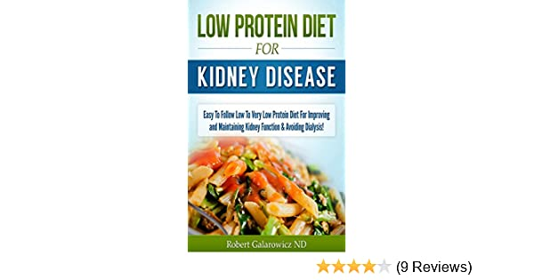 Low protein diet for kidney disease easy to follow low to very low low protein diet for kidney disease easy to follow low to very low protein diet for improving and maintaining kidney function avoiding dialysis kindle forumfinder Image collections