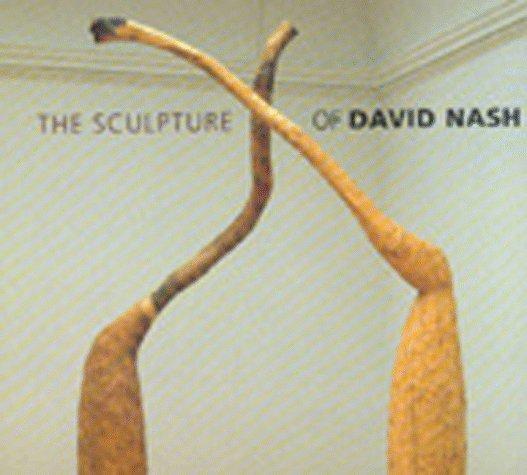 The Sculpture of David Nash (British Sculptors & Sculpture)
