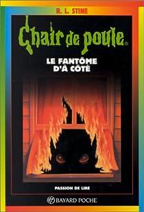 Chair de poule, tome 16 : Le fantôme d'à côté par Stine