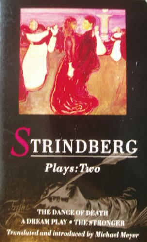 Plays: Two (The Dance of Death; A Dream Play; The Stronger)