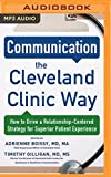 img - for Communication the Cleveland Clinic Way: How to Drive a Relationship-Centered Strategy for Exceptional Patient Experience book / textbook / text book