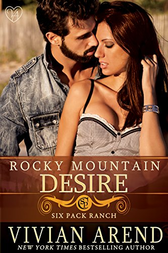 Rocky Mountain Desire (Six Pack Ranch Book 3)