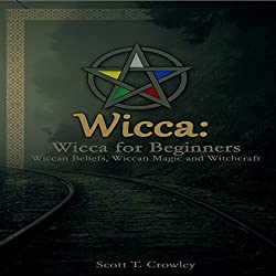 Wicca: Wicca for Beginners