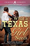 What a Texas Girl Needs, Kristina Knight, 1440555702