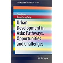 Urban Development in Asia: Pathways, Opportunities and Challenges