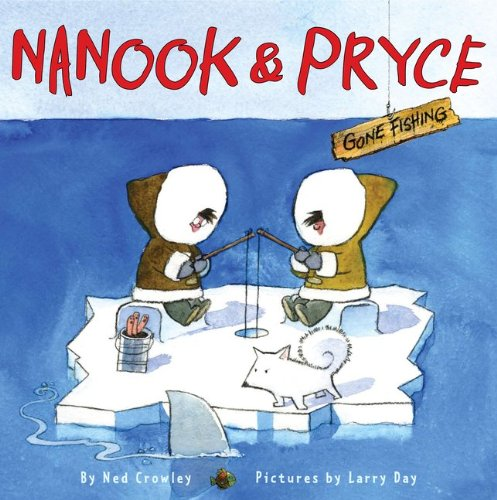 Nanook & Pryce: Gone Fishing PDF