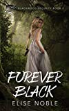Forever Black: A Romantic Thriller (Blackwood Security Book 3)