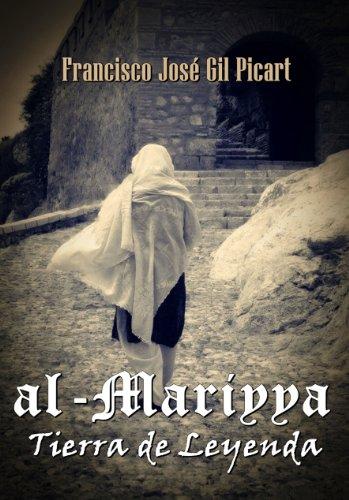 al-Mariyya Tierra de Leyenda (Spanish Edition) by [Picart, Francisco José