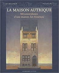 La Maison Autrique : Métamorphose d'une maison Art Nouveau par François Schuiten