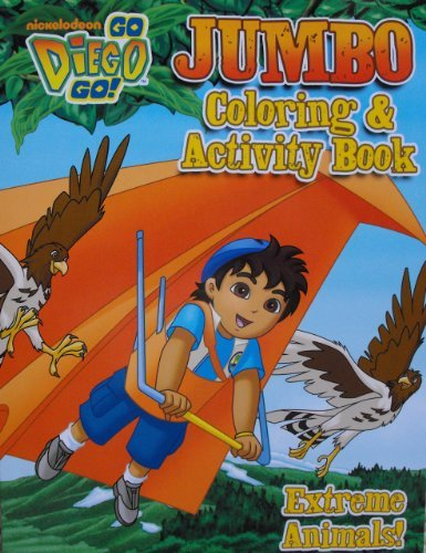 Go Diego Go 96 Page Coloring and Activity Book (Extreme Animals) ()