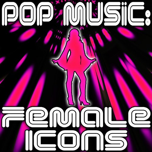 Pop Music: Female Icons ()