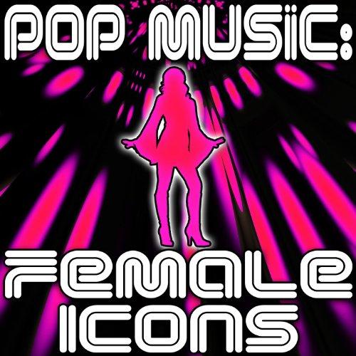 (Pop Music: Female Icons )