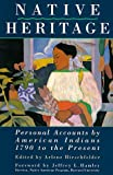 img - for Native Heritage: Personal Accounts by American Indians, 1790 to the Present book / textbook / text book