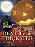 Death of a Trickster, Kate Borden, 1587249588