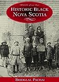 Historic Black Nova Scotia, Bridglal Pachai and Henry Bishop, 1551095513