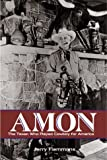 img - for Amon: The Texan Who Played Cowboy for America (Revised Edition) book / textbook / text book