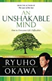 An Unshakable Mind: How to Overcome Life's Difficulties