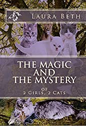 The Magic And The Mystery: of 2 Girls, 2 Cats